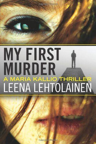 My First Murder (The Maria Kallio Series) by Leena Lehtolainen et al., http://www.amazon.com/dp/1612184375/ref=cm_sw_r_pi_dp_M81wvb0WXD6CD