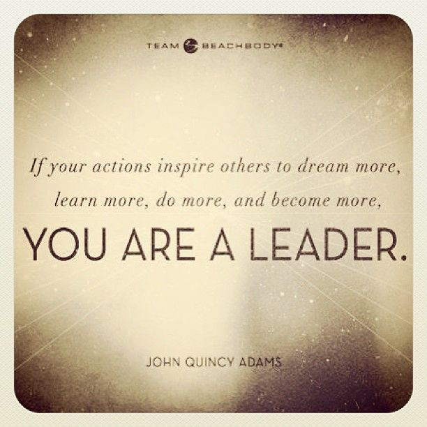 """dream learn do insipid or inspirational If your actions inspire others to dream more, learn more, do more and become more, you are a leader  the most important thing i know"""" that compiled inspirational ."""