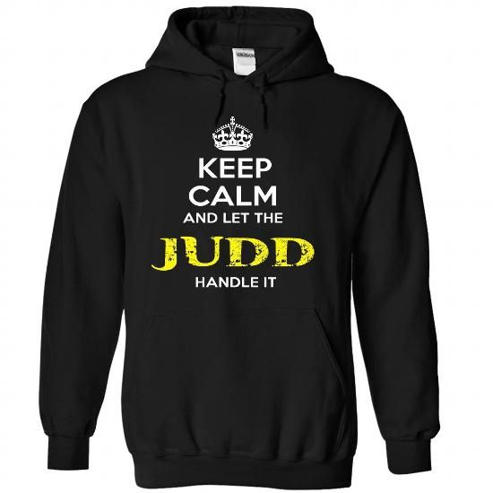 Keep Calm And Let JUDD Handle It