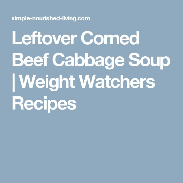 Leftover Corned Beef Cabbage Soup | Weight Watchers Recipes