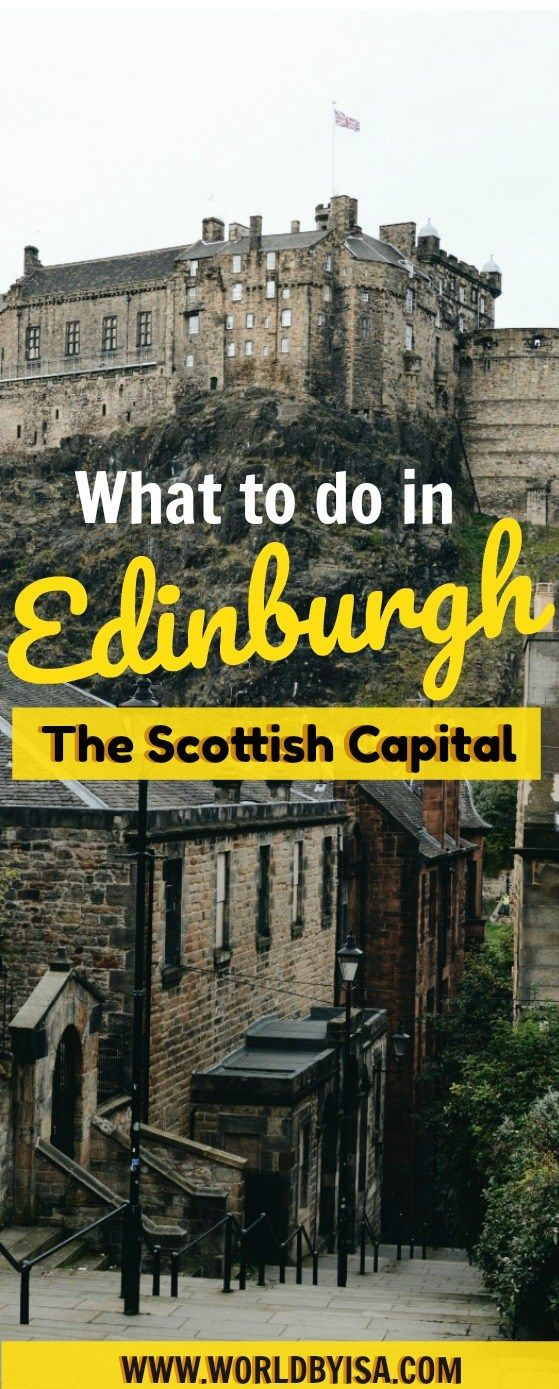 What To Do In Edinburgh, The Scottish Capital - World By Isa