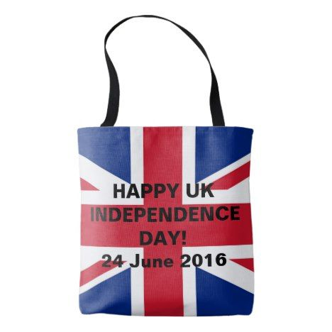 Happy UK Independence Day! 24 June 2016 Tote Bag