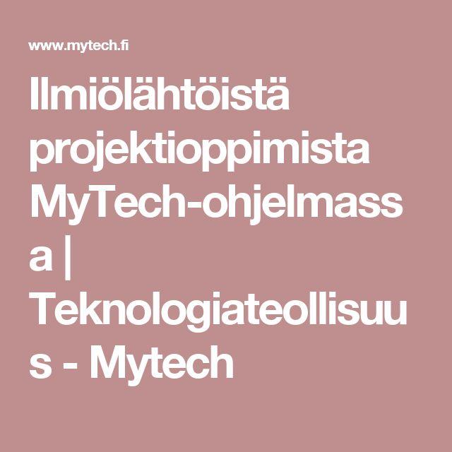 Ilmiölähtöistä projektioppimista MyTech-ohjelmassa | Teknologiateollisuus - Mytech