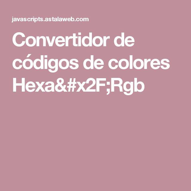 Convertidor de códigos de colores Hexa/Rgb