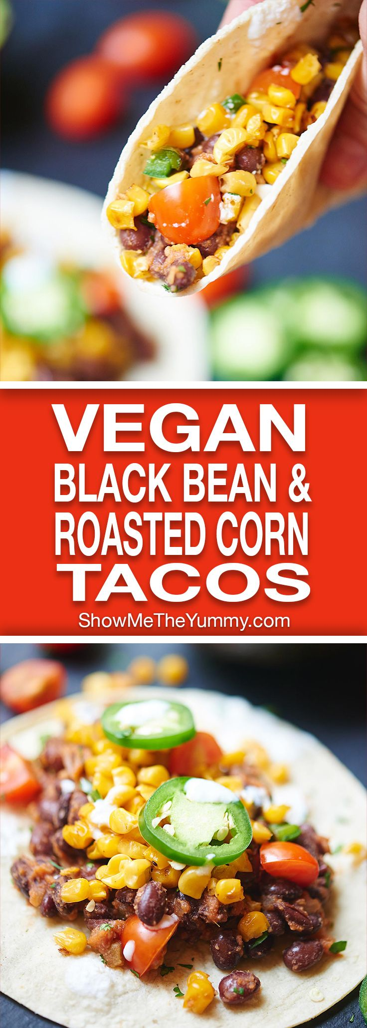 These easy vegan black bean and roasted corn tacos are so good you'll want them for Meatless Monday and Taco Tuesday! showmetheyummy.com #vegan #taco