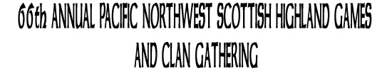 60TH ANNIVERSARY PACIFIC NORTHWEST SCOTTISH HIGHLAND GAMES AND CLAN GATHERING