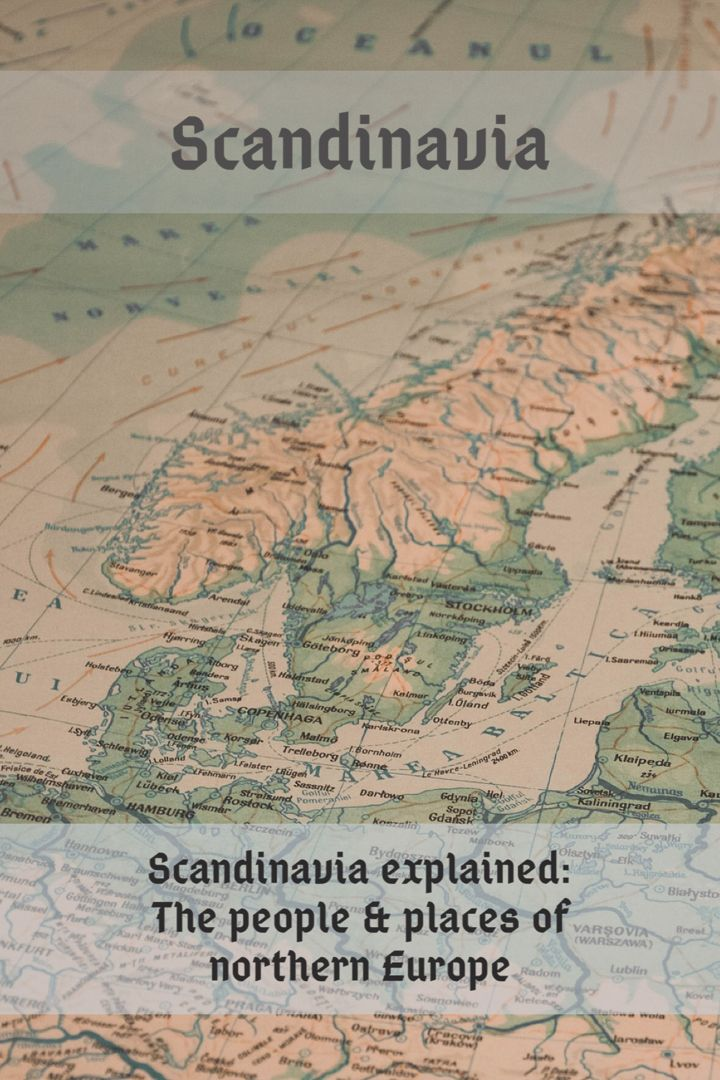 Scandinavia The Places People History Of Northern Europe In 2020 Scandinavia Scandinavian Blog Europe