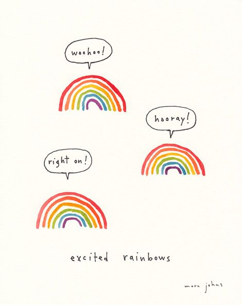 I'd be pretty excited too if I was a rainbow. (by Marc Johns)
