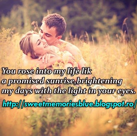 sweet memories: You rose into my life like a promised sunrise, bri...
