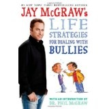 Jay McGraw's Life Strategies for Dealing with Bullies (Hardcover)By Jay McGraw