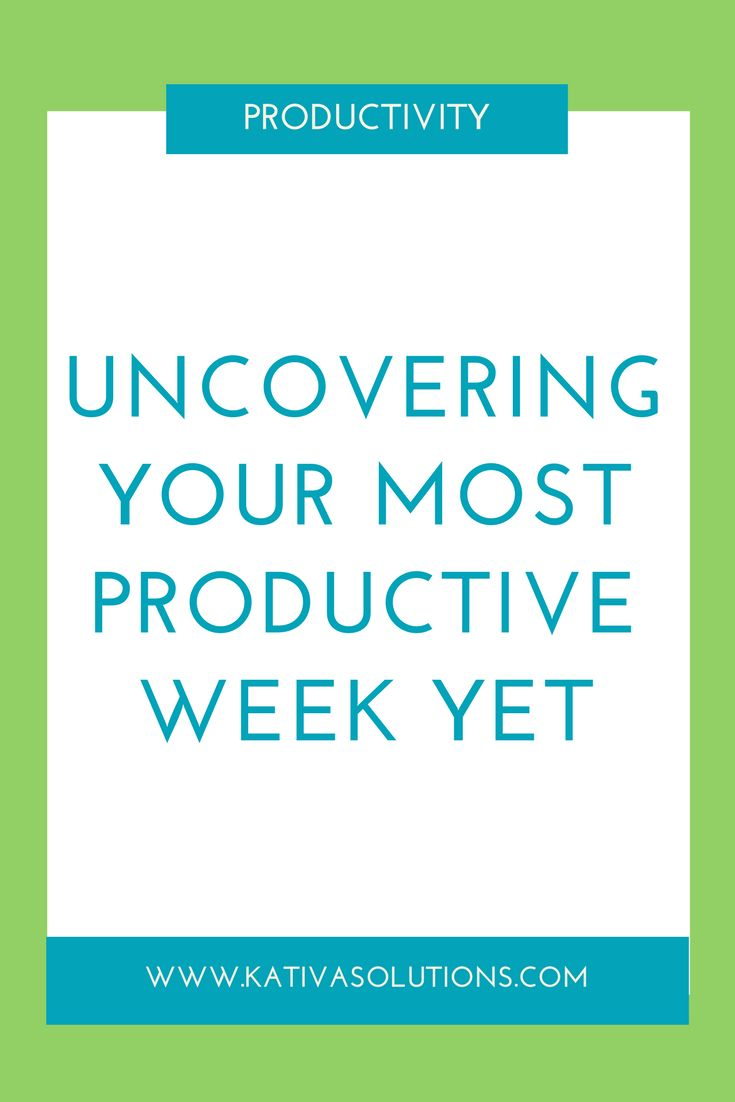 Use these tips to boost productivity, get organized, and have the most productive week ever.