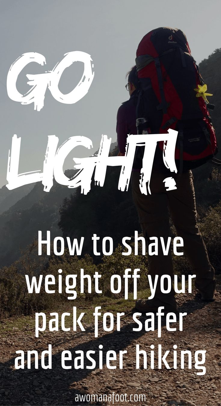 Going Lightweight: How to Shave Weight for Safer and Easier Hiking. Full guide for an easy transition! awomanafoot.com