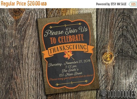 70% CLEARANCE THRU 10/22 Thanksgiving Invitation, 5x7 Custom Printable or evite file, burlap chalkboard print, Thanksgiving 2016