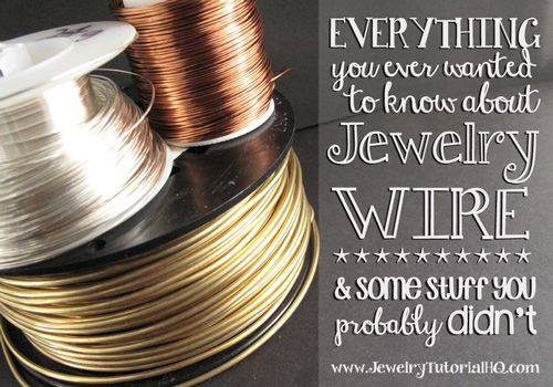 All About Jewelry Wire – Wire Materials - Jewelry Tutorial Headquarters