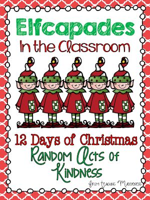 Elfcapades {Elf in the Classroom   Random Acts of Kindness} FREEBIE