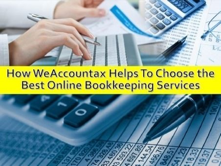 How WeAccountax Helps To Choose the Best Online Bookkeeping Services