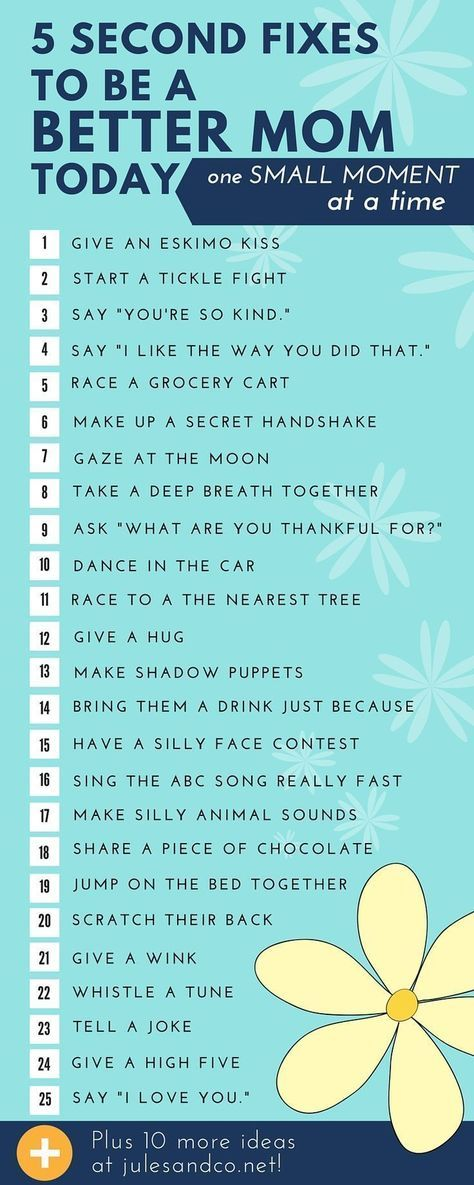Click through to get the free printable list! What do you do with a day that seems to go all wrong? Turn your day around with these quick tips to be a better mom in the small moments! Take 5 seconds to show your kids they are valued and loved in your home.