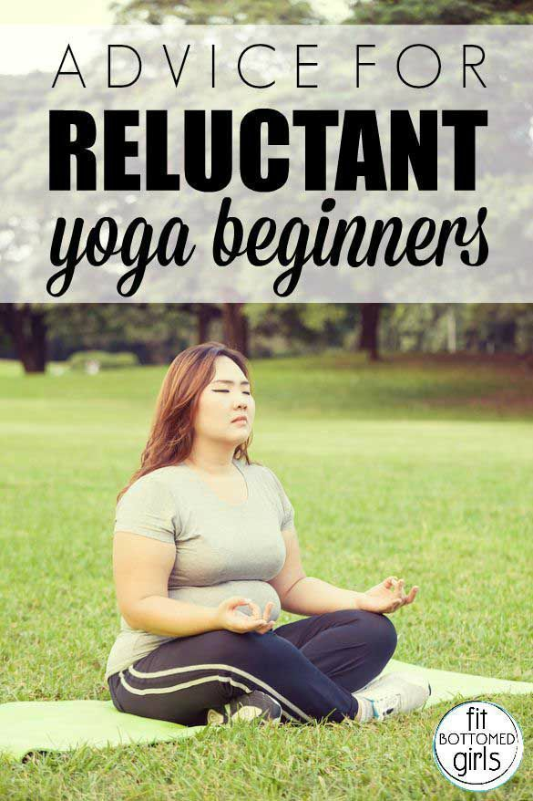 Some advice for those who might be a little reluctant to do yoga. | Fit Bottomed Girls