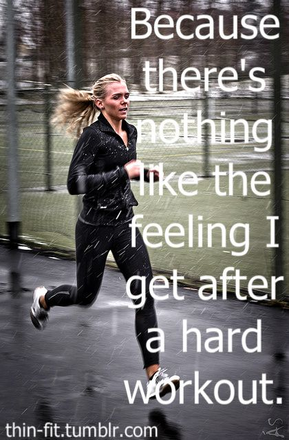 nothing like the feeling I get after a hard workout!