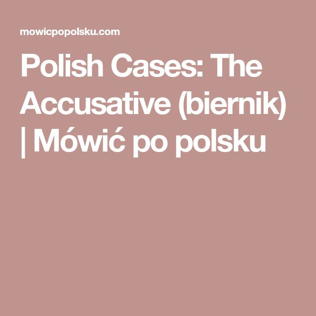 Polish Cases: The Accusative (biernik) | Mówić po polsku