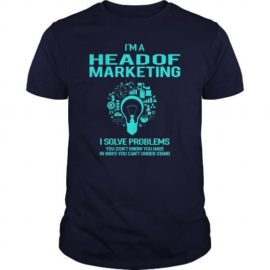 Awesome Tee For Head Of Marketing #jobs #Marketing #gift #ideas #Popular #Everything #Videos #Shop #Animals #pets #Architecture #Art #Cars #motorcycles #Celebrities #DIY #crafts #Design #Education #Entertainment #Food #drink #Gardening #Geek #Hair #beauty #Health #fitness #History #Holidays #events #Home decor #Humor #Illustrations #posters #Kids #parenting #Men #Outdoors #Photography #Products #Quotes #Science #nature #Sports #Tattoos #Technology #Travel #Weddings #Women