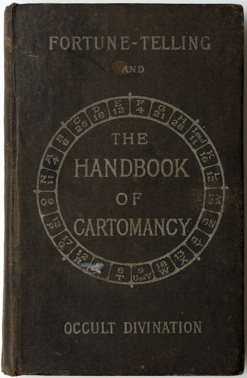 """""""The Handbook of Cartomancy: Fortune-Telling and Occult Divination"""" - William Rider (1886)"""