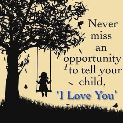 Its too easy to become complacent about expressing our love for the most important people in our lives-our children.
