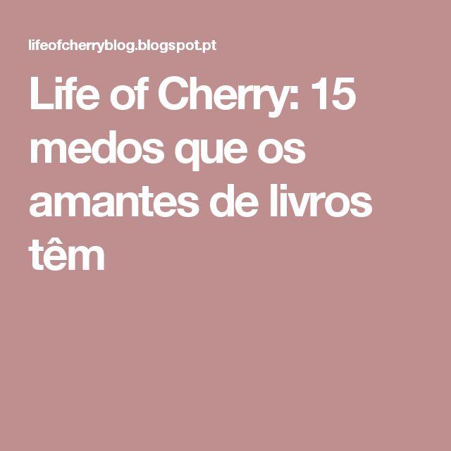 Life of Cherry: 15 medos que os amantes de livros têm