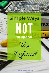 What to do with tax return. Ways NOT to Spend Tax Refund. How to spend tax return. Fun ways to spend your tax refund. Ideas on how to spend tax refund.
