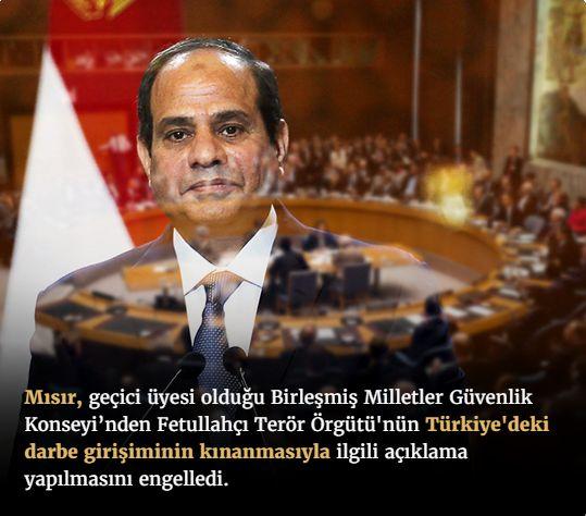 #15Temmuz Saat: 04:19 (Pazar)  Mısır, geçici üyesi olduğu Birleşmiş Milletler Güvenlik Konseyi'nden Fetullahçı Terör Örgütü'nün Türkiye'deki darbe girişiminin kınanmasıyla ilgili açıklama yapılmasını engelledi.