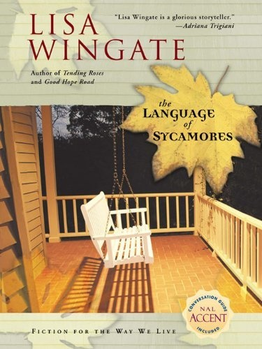 The Language of Sycamores (Tending Roses, Book 3) by Lisa Wingate, http://www.amazon.com/dp/B000OCXH7M/ref=cm_sw_r_pi_dp_XYpwqb1YMWMC0