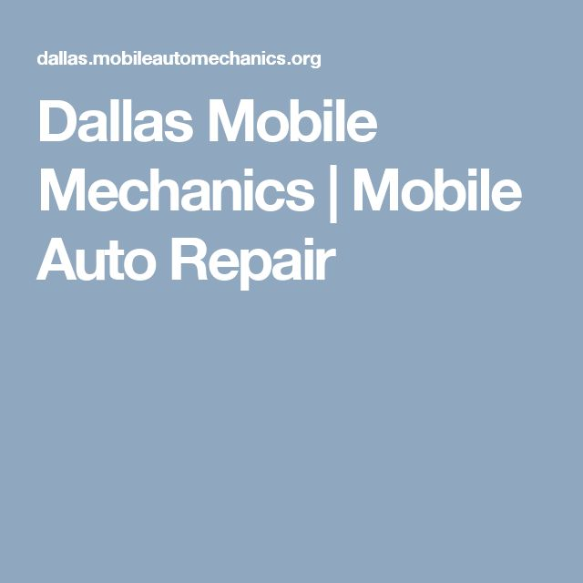 Dallas Mobile Mechanics | Mobile Auto Repair