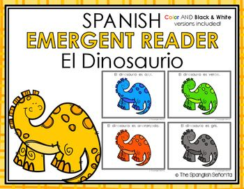 "Spanish Emergent Reader - ""El Dinosaurio"" Colors  This Emergent Reader Pattern Book was created to build confidence in our emerging readers, learn to read syllables fluently, sight words as well as one-to-one word correspondence. In this book the multi syllable words contain each syllable off colored to help students learn to read syllables fluently.   Keywords: Colores, Colors, Dinosaurs, Dinosaurios, Spanish Emergent, Guided Reading Books, Spanish Books, Libros de la Lectura Guiada"