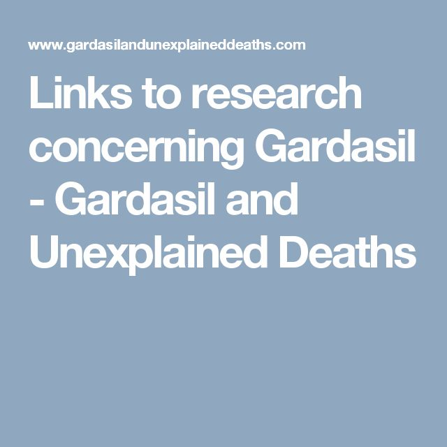 Links to research concerning Gardasil - Gardasil and Unexplained Deaths