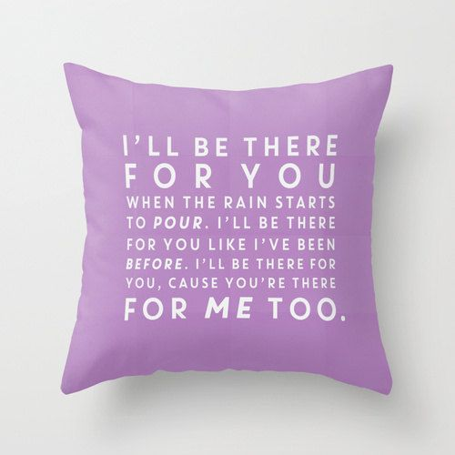 Best Friends: I'll Be There For You Gifts For Best Friends Quote Typography Throw Pillow Cover Gift For Her
