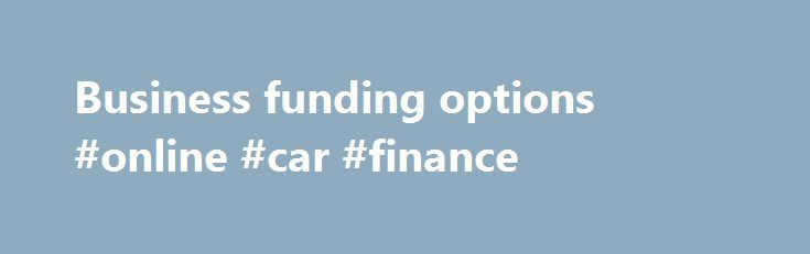Business funding options #online #car #finance http://finance.remmont.com/business-funding-options-online-car-finance/  #finance for business # Updated cookies policy – you'll see this message only once. Barclays uses cookies on this website. They help us to know a little bit about you and how you use our website, which improves the browsing experience and marketing – both for you and for others. They are stored locally on […]