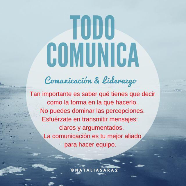 Recuerda: tan importante es lo que dices como la forma en la que lo dices. Si quieres liderar empieza a pensar cómo comunicas.