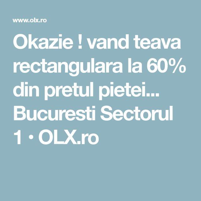 Okazie ! vand teava rectangulara la 60% din pretul pietei... Bucuresti Sectorul 1 • OLX.ro