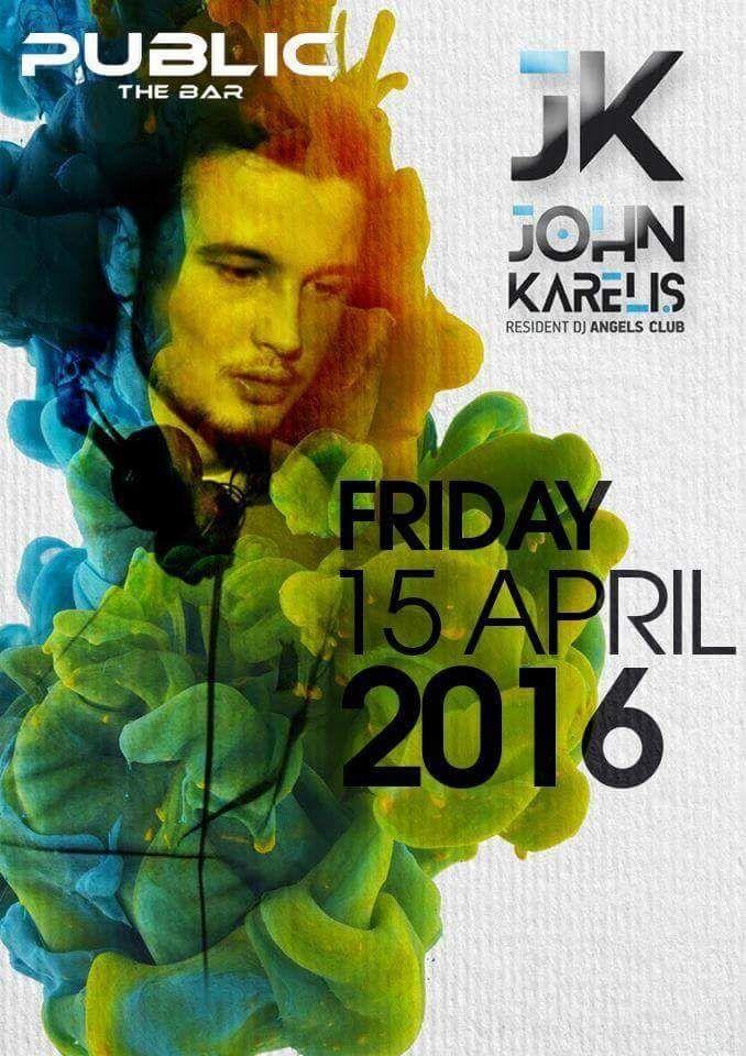 DJ John karelis @ PUBLIC The Bar στη Βέροια ! ! !