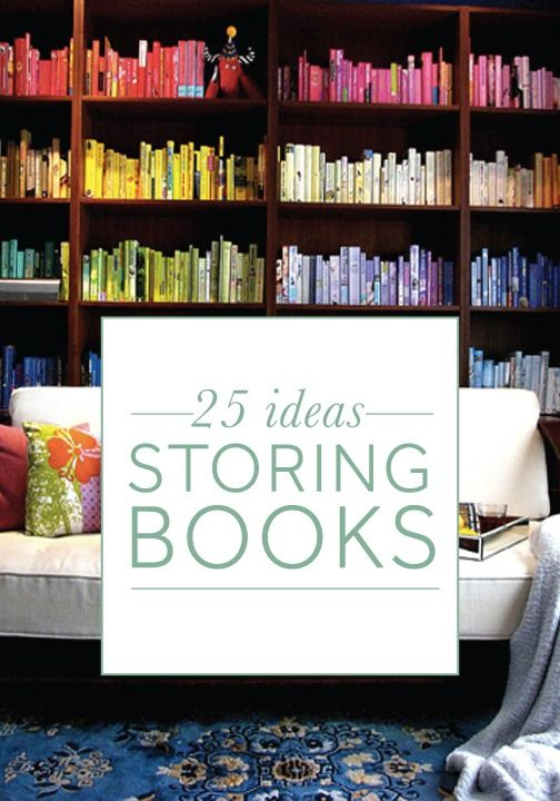 25 creative ways to organize and store books! Great tips for organizing in small spaces.