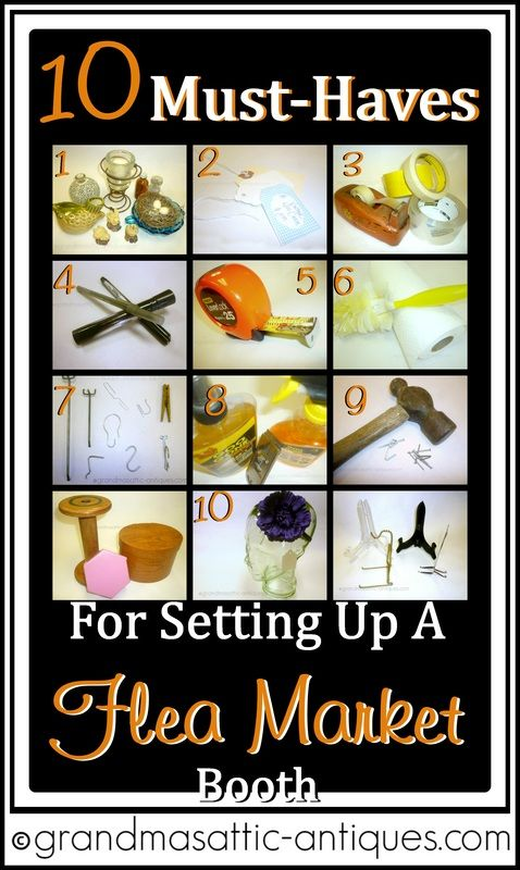 10 Must-Haves for setting up a flea market booth Grandmasattic-antiques.com