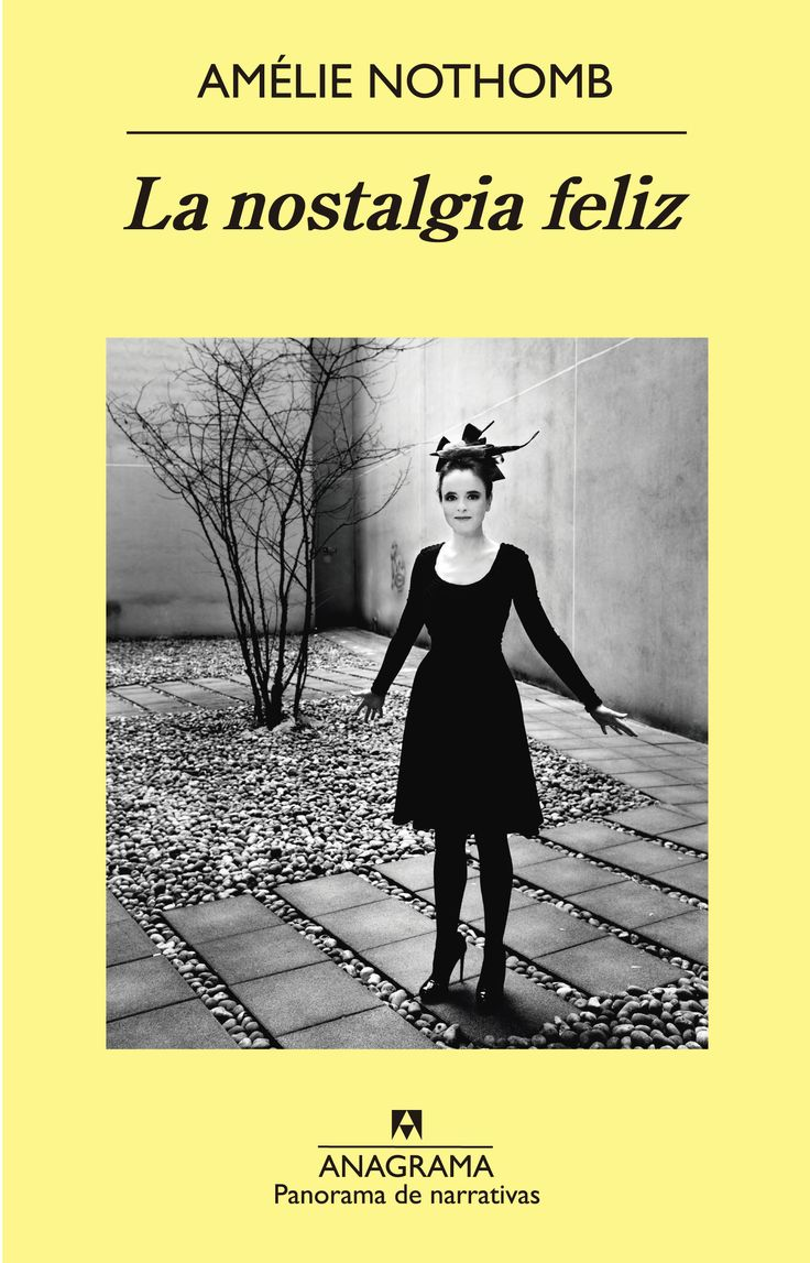 La nostalgia feliz, de Amélie Nothomb - Editorial Anagrama - Signatura N NOT nos - Código de barras: 3343180