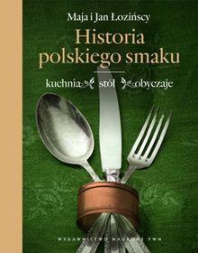 Historia polskiego smaku-Łozińska Maja, Łoziński Jan