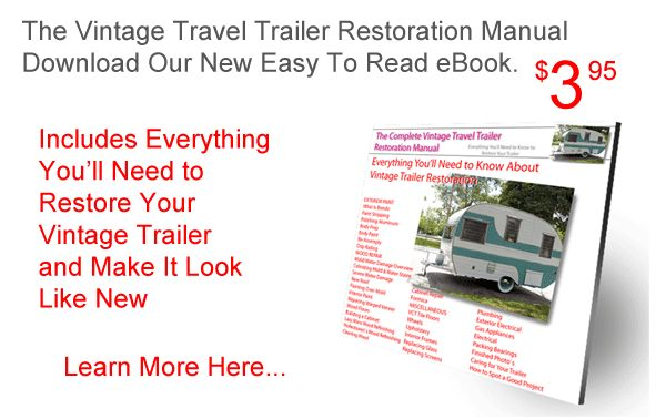 http://zoomcart.com/members/restoration/index.html - The Complete Vintage Travel Trailer Restoration Web Site - GREAT SITE WITH LOAAAAAAAAAAADS OF INFO