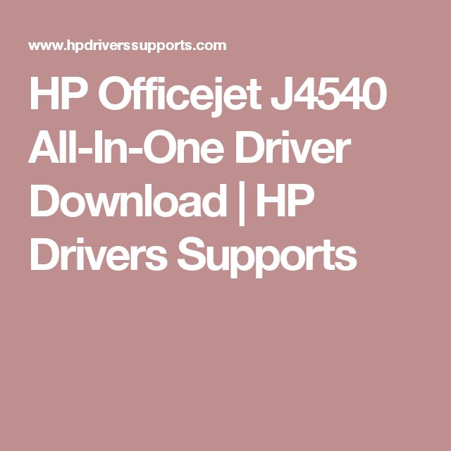 HP Officejet J4540 All-In-One Driver Download   HP Drivers Supports