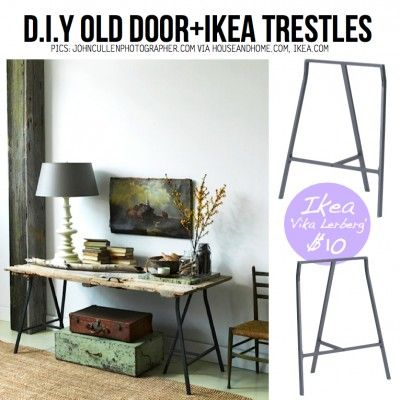 ikea vika lerberg trestles and a weathered door or shutter becomes an entry table or sofa table