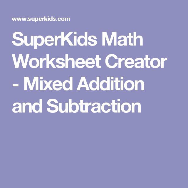 SuperKids Math Worksheet Creator Mixed Addition and Subtraction – Addition Worksheet Creator