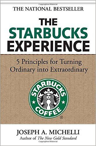 The Starbucks experience : 5 principles for turning ordinary into extraordinary / Joseph A. Michelli.