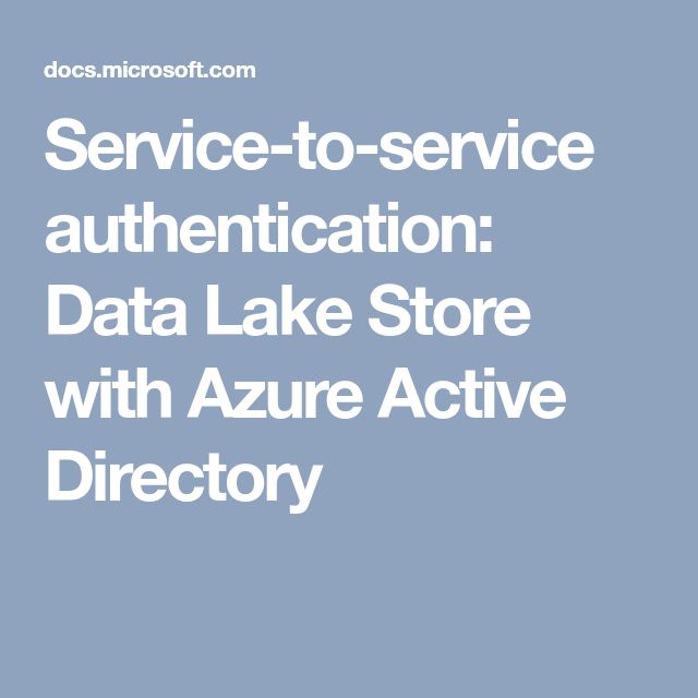 Service-to-service authentication: Data Lake Store with Azure Active Directory