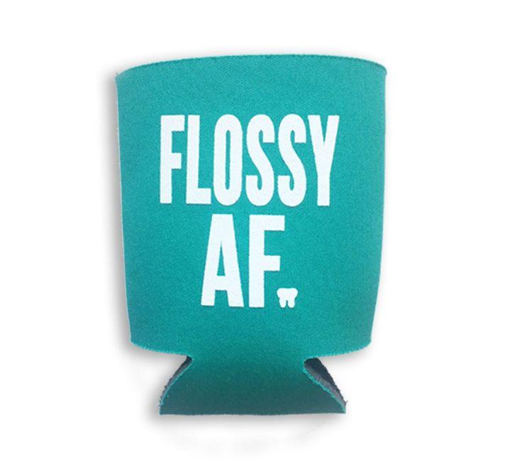 Flossy AF dental koozie!